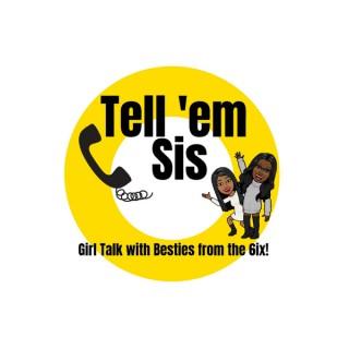 Tell 'Em Sis