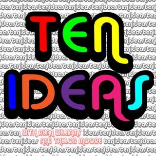 Ten Ideas