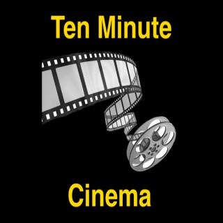 Ten Minute Cinema