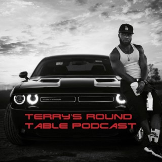 Terry's Round Table Podcast