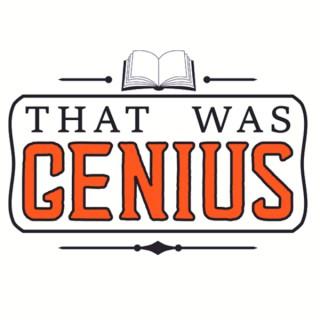 That Was Genius