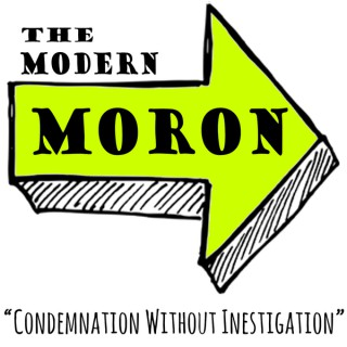 TheModernMoron podcast