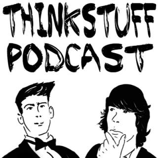 Think Stuff Podcast