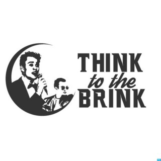 Think to the Brink
