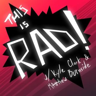 This Is Rad!
