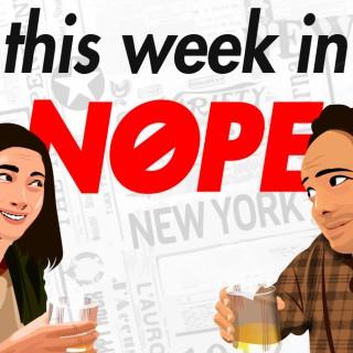 This Week in Nope