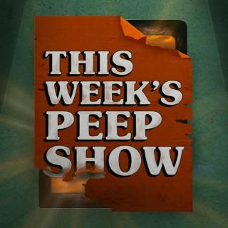 This Week's Peep Show