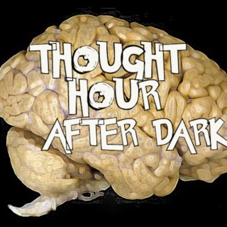 Thought Hour After Dark's Podcast