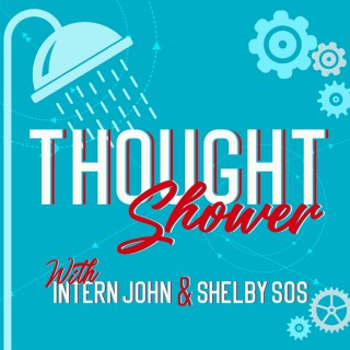 The Thought Shower with Intern John