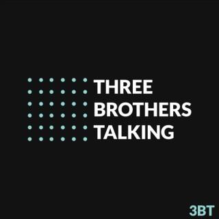 Three Brothers Talking