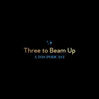 Three to Beam Up