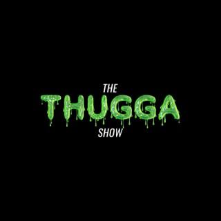The Thugga Show
