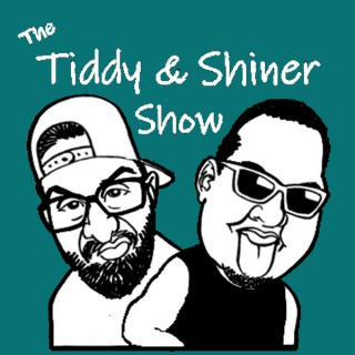 The Tiddy & Shiner Show's show