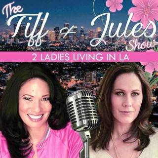 The Tiff and Jules Show