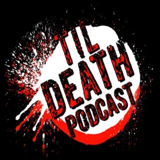 Til Death Podcast