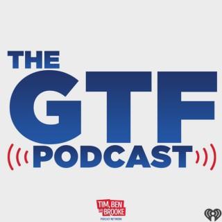 Tim Ben & Brooke: The GTF Podcast