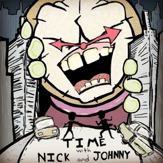 Time with Nick And Johnny