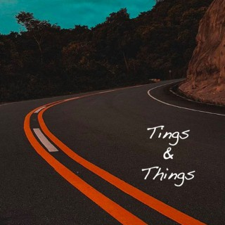 Tings and Things