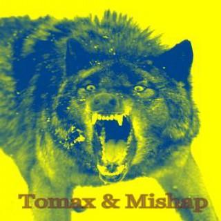 Tomax and Mishap