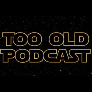 Too Old Podcast