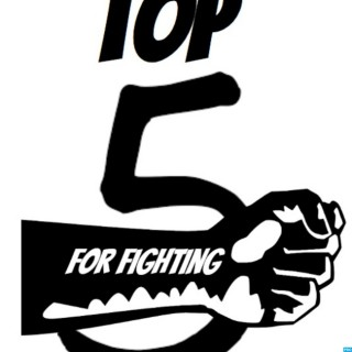 Top 5 for Fighting