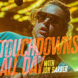 Touchdowns All Day with Jon Barber