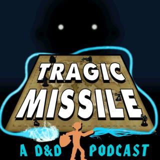 Tragic Missile