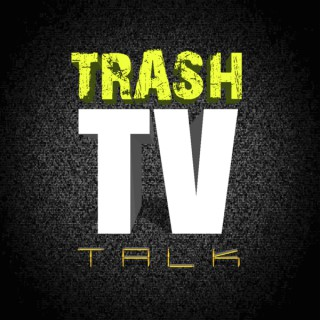 Trash TV Talk