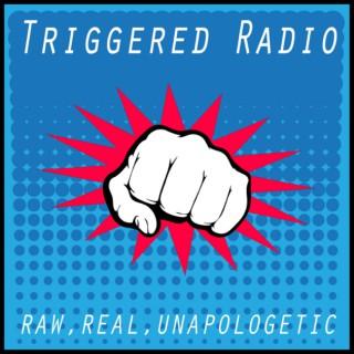 Triggered Radio!