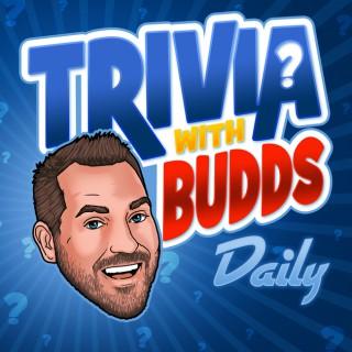 Trivia With Budds