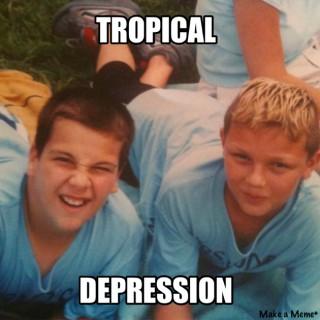 Tropical Depression Podcast