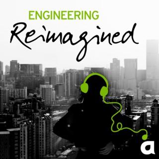 Engineering Reimagined podcast