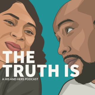 The Truth Is Podcast