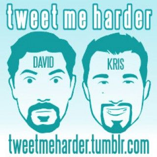 Tweet Me Harder