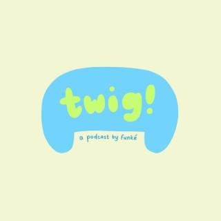 Twig!