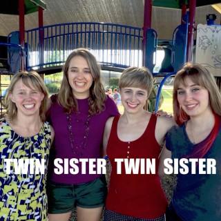 Twin Sister Twin Sister