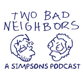 Two Bad Neighbors - A Simpsons Podcast