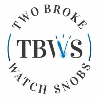 Two Broke Watch Snobs