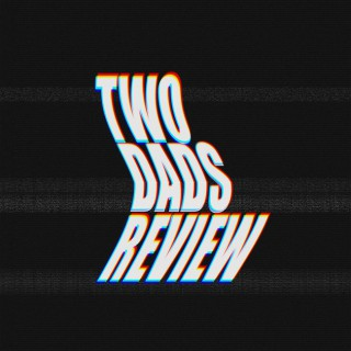 Two Dads Review