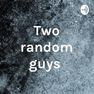 Two random guys