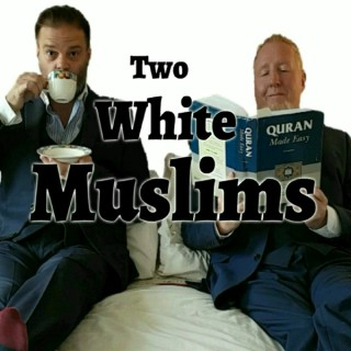 Two White Muslims