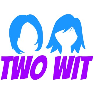 Two WIT podcast