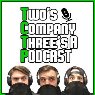 Two's Company, Three's a Podcast