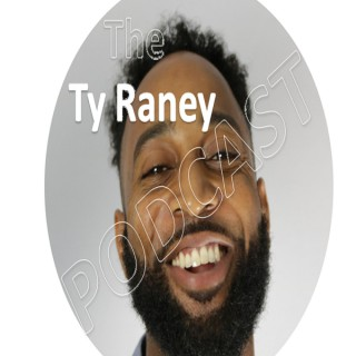 The Ty Raney Podcast