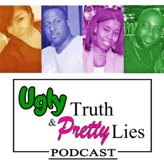 Ugly Truth Pretty Lies Podcast