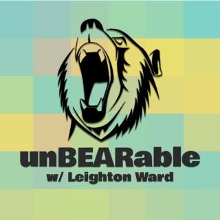 Unbearable w/ Leighton Ward
