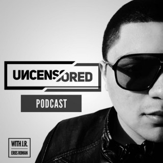 Uncensored with J.R. Eros Roman