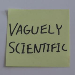 Vaguely Scientific