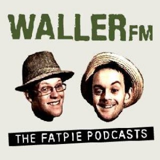 Waller FM - The Fat-Pie Podcasts