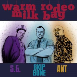 Warm Rodeo Milk Bag Podcast